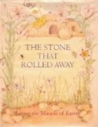 The Stone That Rolled Away: Living the…