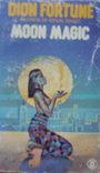 Mistress of Ritual Magic Moon Magic - Dion Fortune