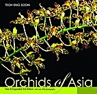 Orchids of Asia by Teoh E. Soon