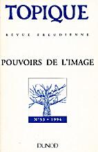 Revue. Pouvoirs de l'images by Topique No108