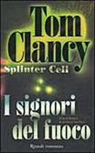I signori del fuoco - Splinter Cell by…