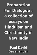 Preparation For Dialogue : a collection of…