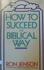 How to succeed the biblical way by Ron…