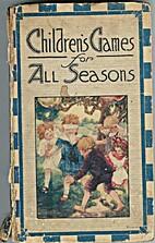 Children's games for all seasons by Teresa…