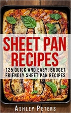 Sheet Pan Recipes: 125 Quick and Easy,…