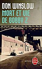 Mort et vie de Bobby Z by Don Winslow