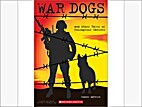 War Dogs and Other Tales of Courageous…