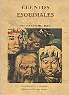 Cuentos esquimales (Los cuentos del iglú)…
