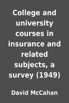 College and university courses in insurance…