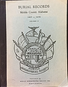 BURIAL RECORDS, Mobile County, Alabama,…