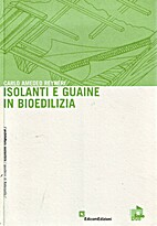 Isolanti e guaine in bioedilizia by Carlo…