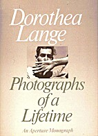 Dorothea Lange: Photographs of a Lifetime…