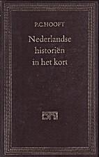 Nederlandse historiën in het kort by P.C.…