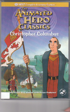 The Animated Hero Classics: Christopher…