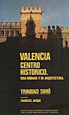 Valencia, centro histórico. Guía urbana y…
