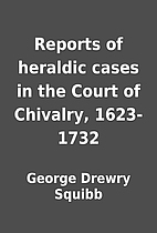 Reports of heraldic cases in the Court of…