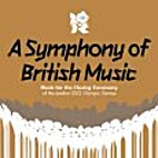 A Symphony of British Music by Various