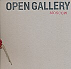 zz5 MOSTRA s. d., OPEN GALLERY MOSCOW by…