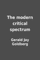 The modern critical spectrum by Gerald Jay…