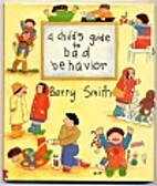 A Child's Guide to Bad Behavior by Barry…