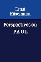 Perspectives on Paul by Ernst Käsemann