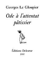 Ode à l'attentat pâtissier by Georges Le…