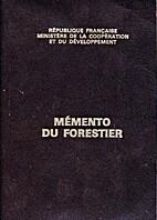 Mémento du forestier by Ministère de la…