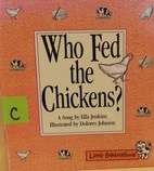 Who Fed the Chickens? (Little Celebration)…