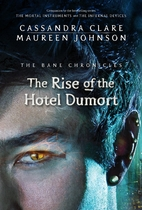 The Rise of the Hotel Dumort by Cassandra…