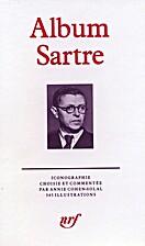 Album Jean-Paul Sartre by Annie Cohen-Solal