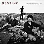 Destino by Michelle Frankfurter