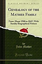 Genealogy of the Mather Family: From About…