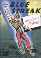 The Blue Streak and Doctor Medusa by Art…