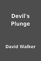 Devil's Plunge by David Walker