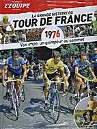 La Grande Histoire du Tour de France: 1976…