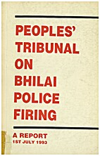 Peoples' Tribunal on Bhilai Police Firing by…
