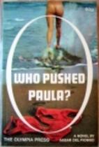 Who Pushed Paula? by Akbar Del Piombo