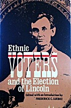 Ethnic Voters and the Election of Lincoln by…