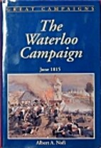 The Waterloo Campaign: June 1815 by Albert…