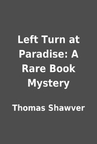 Left Turn at Paradise: A Rare Book Mystery…