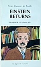 Einstein returns by Robert R. Leichtman