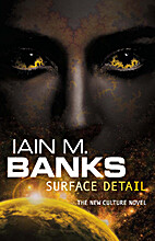 Surface Detail (Culture) by Iain M. Banks