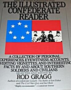 The Illustrated Confederate Reader by Rod…