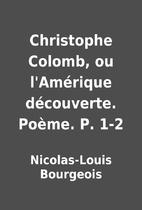 Christophe Colomb, ou l'Amérique…