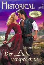 Der Liebe versprochen by Margarte Moore