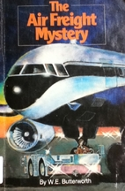 The Air Freight Mystery by W. E. Butterworth