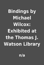 Bindings by Michael Wilcox: Exhibited at the…