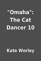 Omaha: The Cat Dancer 10 by Kate Worley