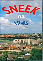Sneek na 1945 by Alice Booij