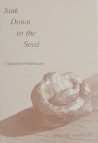 Sink down to the seed by Charlotte Lyman…